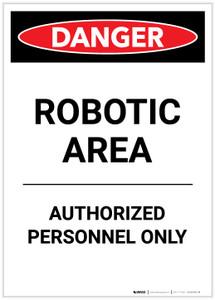 Danger: Robotic Area Authorized Personnel Only Portrait - Label