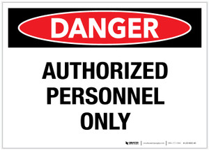 Danger: Authorized Personnel Only - Label