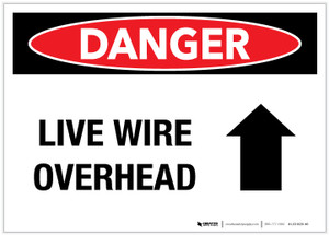Danger: Live Wire Overhead - Label