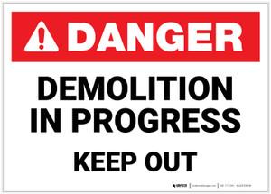 Danger: Demolition in Progress Keep Out - Label
