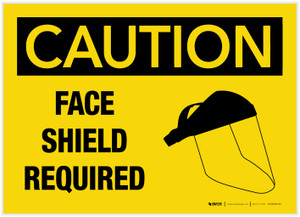 Caution: Face Shield Required - Label
