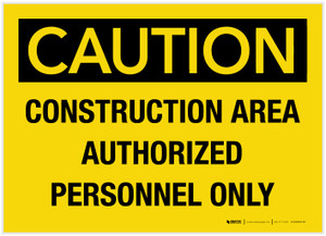 Caution: Construction Area Authorized Personnel Only - Label