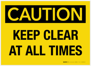 Caution: Keep Clear at all Times - Label