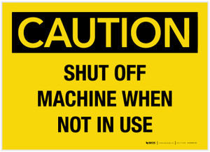 Caution: Turn Off Machine When Not In Use - Label