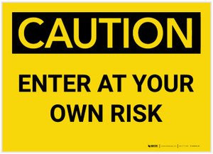 Caution: Enter At Your Own Risk - Label