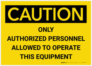 Caution: Only Authorized Personnel Allowed to Operate This Equipment - Label