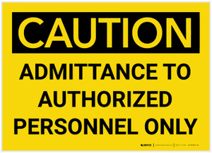 Caution: Admittance to Authorized Personnel Only - Label