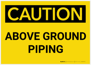 Caution: Above Ground Piping - Label