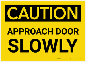 Caution: Approach Door Slowly - Label