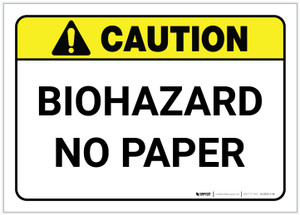 Caution: Biohazard No Paper ANSI - Label