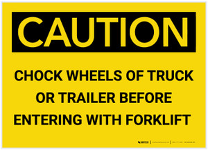 Caution: Chock Wheels of Truck Before Entering with Forklift - Label