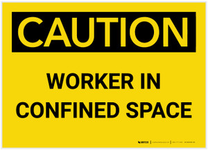 Caution: Worker in Confined Space - Label