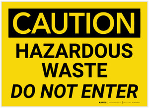 Caution: Hazardous Waste Do Not Enter - Label