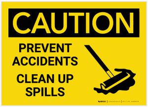 Caution: Prevent Accidents Clean up Spills - Label