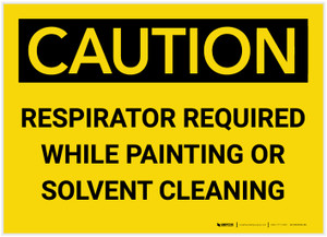 Caution: Respirator Required While Painting or Solvent Cleaning - Label