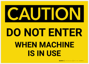 Caution: Do Not Enter When Machine In Use - Label