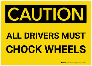 Caution: All Drivers Must Chock Wheels - Label