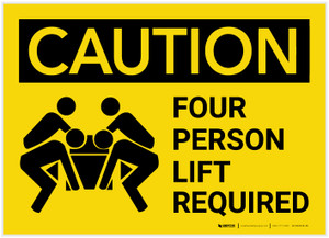 Caution: Four Person Lift Required - Label