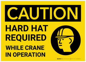 Caution: Hard Hat Required While Crane In Operation - Label