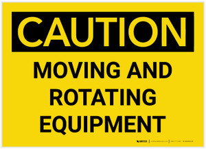 Caution: Moving And Rotating Equipment - Label