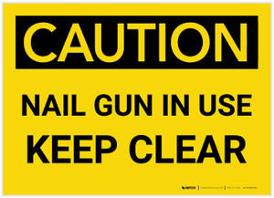 Caution: Nail Gun In Use Keep Clear - Label