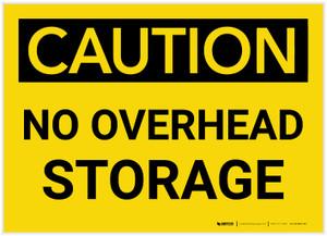 Caution: No Overhead Storage - Label