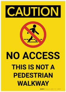 Caution: No Access Not a Pedestrian Walkway - Label