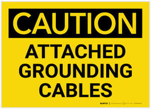 Caution: Attached Grounding Cables - Label