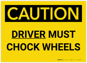 Caution: Driver Must Chock Wheels - Label