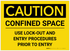 Caution: Confined Space/Use Lockout and Entry Procedures Prior to Entry - Label