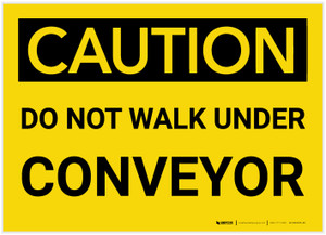 Caution: Do Not Walk Under Conveyor - Label