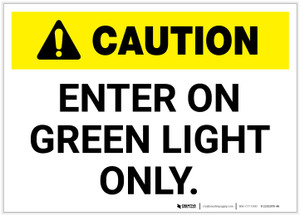 Caution: Enter on Green Light Only ANSI - Label