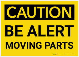 Caution: Be Alert Moving Parts - Label