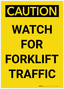 Caution: Watch For Forklift Traffic Portrait - Label