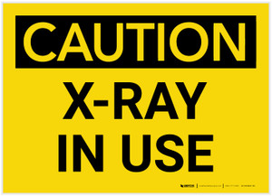 Caution: Radiation X Ray In Use - Label