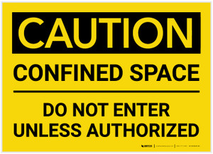 Caution: Confined Space Do Not Enter Unless Authorized - Label