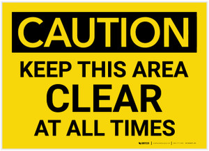 Caution: Keep This Area Clear at All Times - Label
