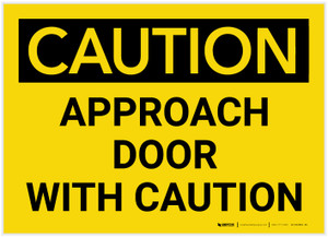 Caution: Approach Door with Caution - Label