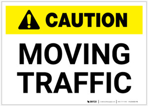 Caution: Moving Traffic - Label