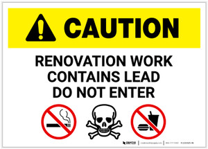 Caution: Renovation Work Contains Lead Do Not Enter with Graphic - Label