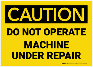 Caution: Do Not Operate Machine Under Repair - Label