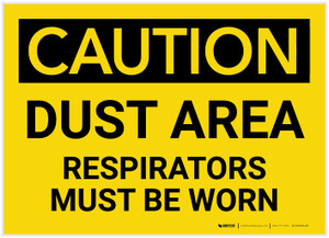 Caution: Dust Area Respirators Must be Worn - Label