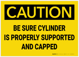 Caution: Be Sure Cylinder is Properly Supported and Capped - Label