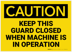 Caution: Keep Guard Closed Machine Operation - Label