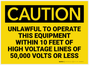 Caution: High Voltage Lines of 50,000 Volts Unlawful to Operate Equipment - Label