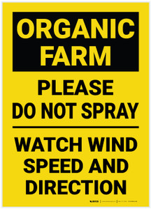 Caution: Organic Farm/Please Do Not Spray Watch Wind Speed and Direction - Label