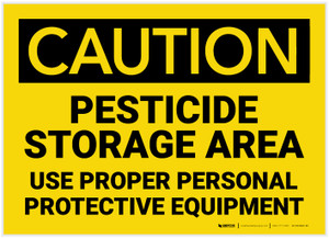 Caution: Pesticide Storage Area use PPE - Label