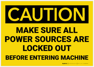 Caution: Make Sure All Power Sources are Locked Out - Label