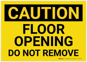 Caution: Floor Opening Do Not Remove Landscape - Label