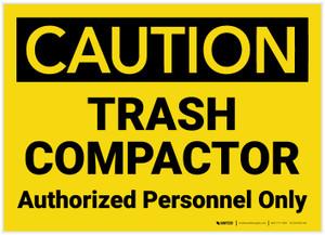 Caution: Trash Compactor Authorized Personnel Only Landscape - Label